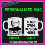 FRANKENSTEIN FRANKIE SAYS RELAX FUNNY COFFEE GIFT MUG